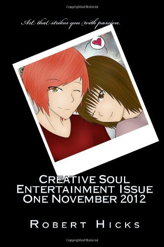 Creative Soul Entertainment Issue One November 2012 (1480120928) by Hicks, Robert