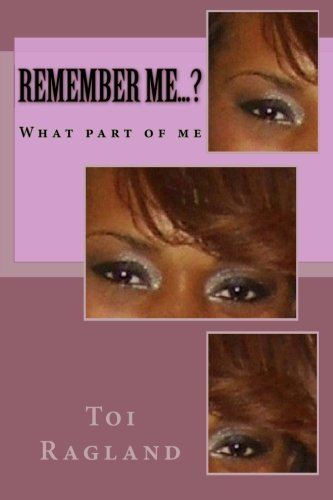 9781480121034: Remember Me...?: What part of me (Volume 1)