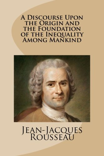 9781480121973: A Discourse Upon the Origin and the Foundation of the Inequality Among Mankind