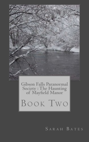 9781480123946: Gibson Falls Paranormal Society : The Haunting of Mayfield Manor