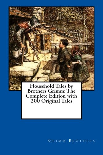 9781480124158: Household Tales by Brothers Grimm: The Complete Edition with 200 Original Tales