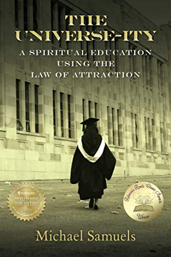 9781480124400: The Universe-ity: A Spiritual Education using the Law of Attraction