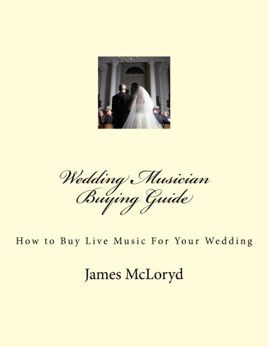 9781480124523: Wedding Musician Buying Guide: How to Buy Live Music For Your Wedding
