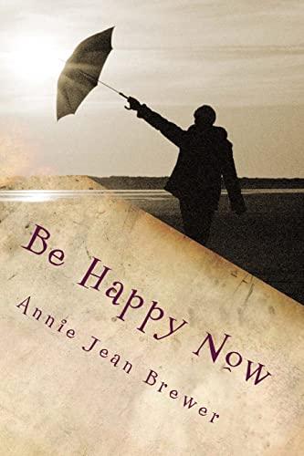 9781480124769: Be Happy Now