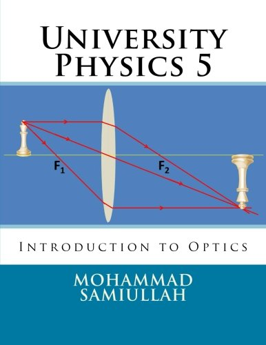 University Physics: Introduction to Optics (Volume 5): Samiullah, Mohammad