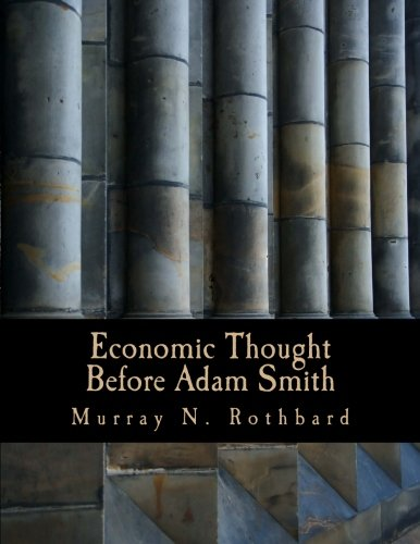9781480128033: Economic Thought Before Adam Smith (Large Print Edition): An Austrian Perspective on the History of Economic Thought, Volume 1