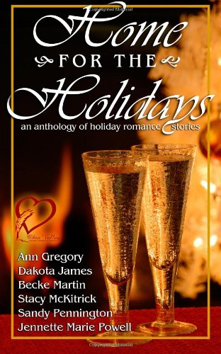 Home for the Holidays: an anthology of: Jennette Marie Powell,