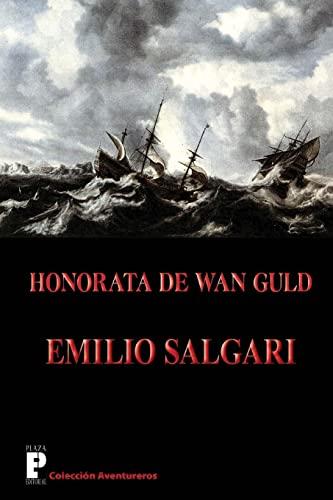 Honorata de Wan Guld (Spanish Edition): Salgari, Emilio
