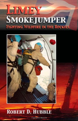 9781480129252: Limey Smokejumper: Fighting Wildfire in the Rockies
