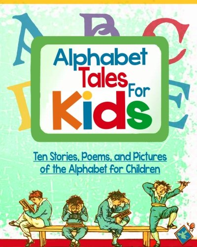 9781480129641: Alphabet Tales for Kids: Ten Stories, Poems, and Pictures About the Alphabet for Children (Illustrated)