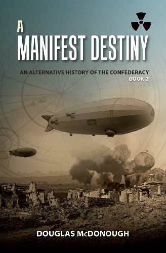 9781480130333: A Manifest Destiny: An Alternative History of the Confederacy