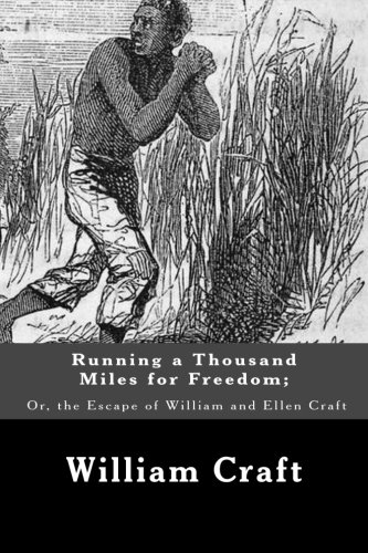 9781480130715: Running a Thousand Miles for Freedom; Or, the Escape of William and Ellen Craft