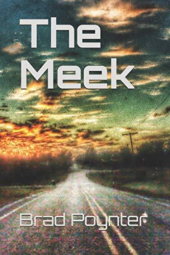 9781480131118: The Meek (The Meek Shall Inherit The Earth) (Volume 1)