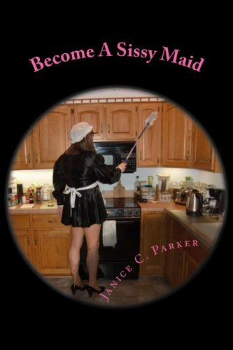 9781480131446: Become A Sissy Maid