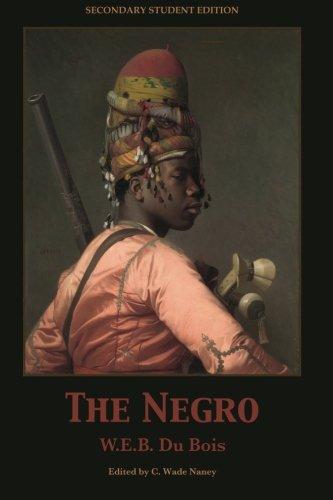 The Negro (Secondary Education Editions): W.E.B. Du Bois