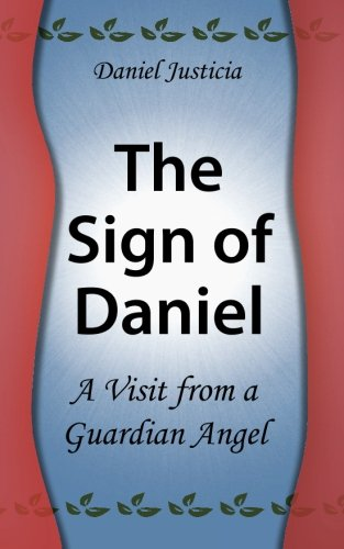 9781480133587: The Sign of Daniel - A Visit from a Guardian Angel