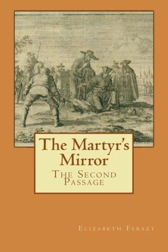 The Martyr's Mirror: The Second Passage: Ferszt, Elizabeth
