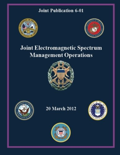 Joint Electromagnetic Spectrum Management Operations (Joint Publication: Staff, Chairman of