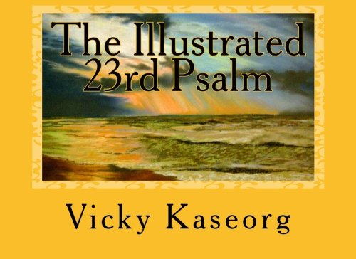 The Illustrated 23rd Psalm: Kaseorg, Vicky S