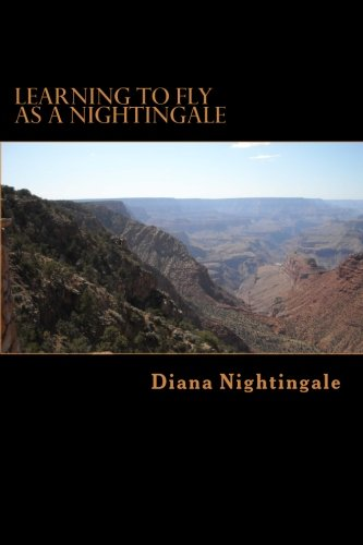 9781480138445: Learning to Fly As A Nightingale: A Motivational Love Story