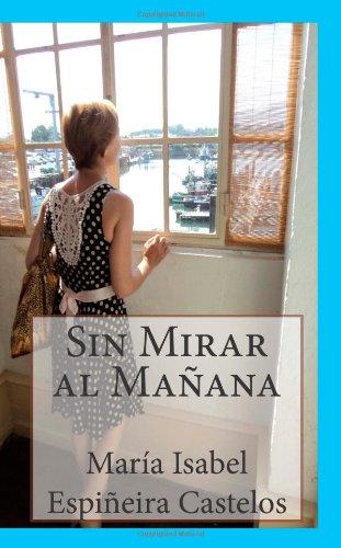 9781480138841: Sin Mirar al Mañana (Spanish Edition)