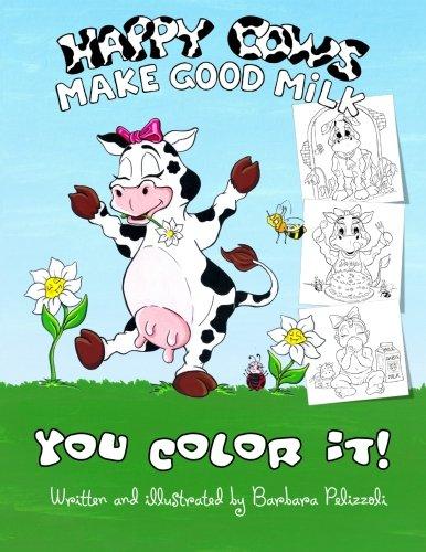 9781480139732: Happy Cows Make Good Milk - You Color It!