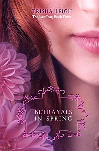 9781480140134: Betrayals in Spring (Last Year)
