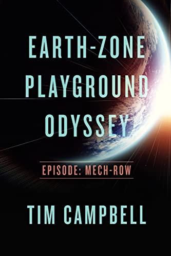 9781480140929: Earth-Zone Playground Odyssey: Episode - Mech-row