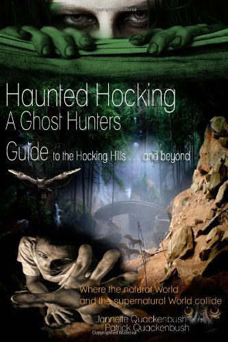 9781480141834: Haunted Hocking A Ghost Hunter's Guide to the Hocking Hills ... and beyond: Haunted Hocking A Ghost Hunter's Guide to Ohio (Volume 1)