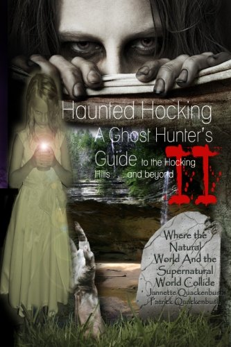 Ohio Ghost Hunter Guide II: Haunted Hocking: Jannette Quackenbush