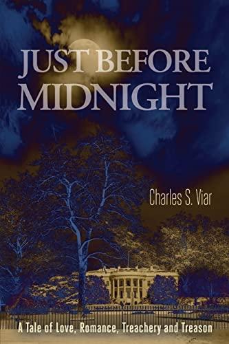 9781480142367: Just Before Midnight: A Tale of Love, Romance, Treachery and Treason