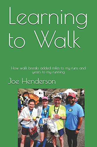 9781480145719: Learning to Walk: How walk breaks added miles to my runs and years to my running