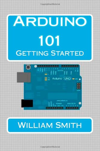 9781480146044: Arduino 101: A Beginner's Guide to Programming