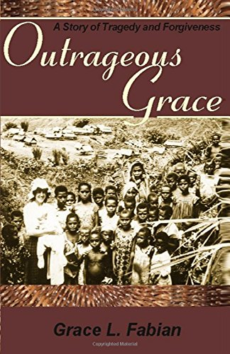 9781480146525: Outrageous Grace: A Story of Tragedy and Forgiveness