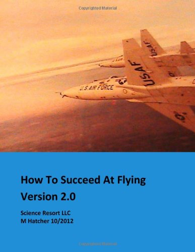 9781480146716: How to Succeed at Flying 2.0 (Volume 2)