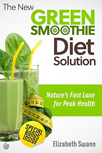 9781480150225: The New Green Smoothie Diet Solution: Nature's Fast Lane To Peak Health