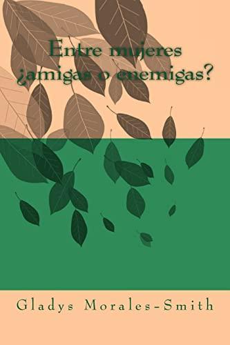 9781480150973: Entre mujeres ¿amigas o enemigas? (Spanish Edition)