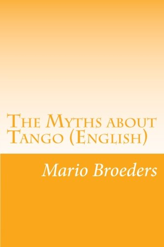 9781480151871: The Myths about Tango (English)