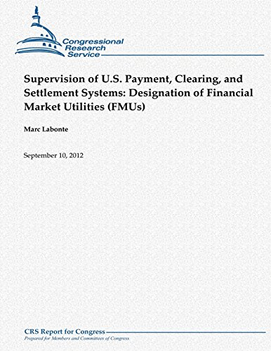 9781480152885: Supervision of U.S. Payment, Clearing, and Settlement Systems: Designation of Financial Market Utilities (FMUs)