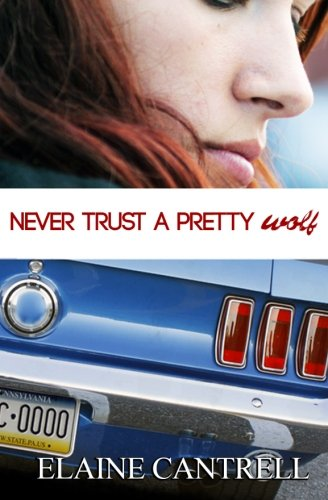 Never Trust a Pretty Wolf: Cantrell, Elaine