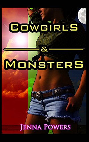 9781480154773: Cowgirls and Monsters: Three Paranormal Sex Stories (Volume 1)