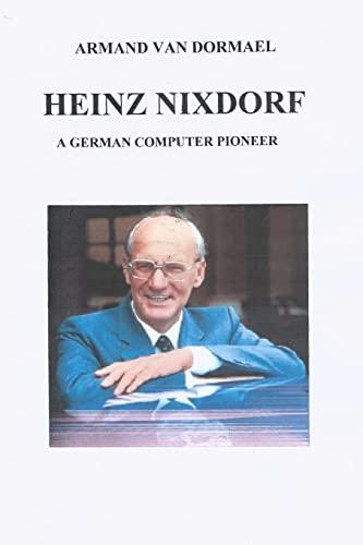 9781480155725: Heinz Nixdorf A German Computer Pioneer