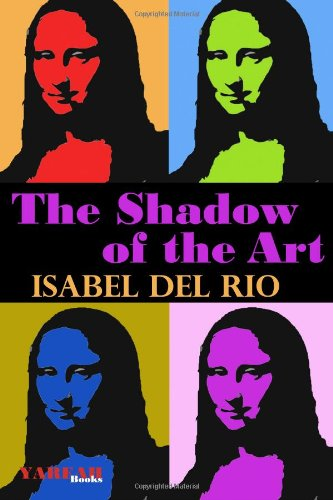 9781480155992: The Shadow of the Art: Volume 1