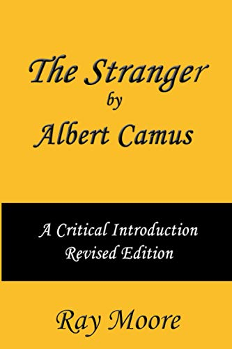 The Stranger by Albert Camus A Critical Introduction: Moore M.A., Ray