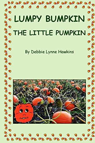 9781480158054: Lumpy Bumpkin the Little Pumpkin
