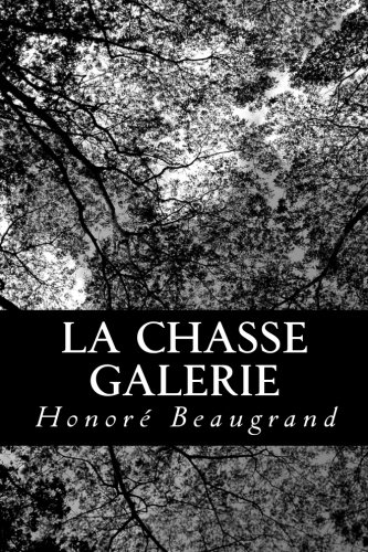 La chasse galerie (French Edition) (1480159654) by Honoré Beaugrand