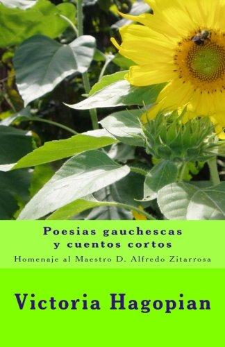 9781480159785: Poesias gauchescas y cuentos cortos: Homenaje al Maestro D. Alfredo Zitarrosa