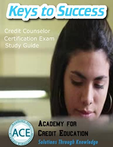 Keys to Success: Credit Counselor Certification Exam: John a Aiello