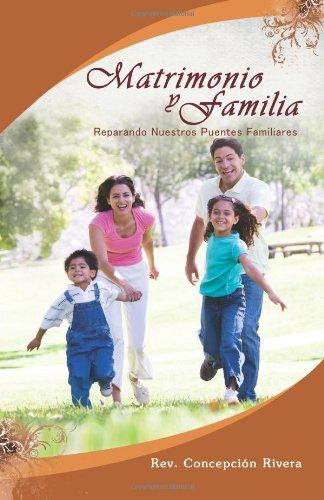 9781480162594: Matrimonio Y Familia: Reparando Nuestros Puentes Familiares (Spanish Edition)