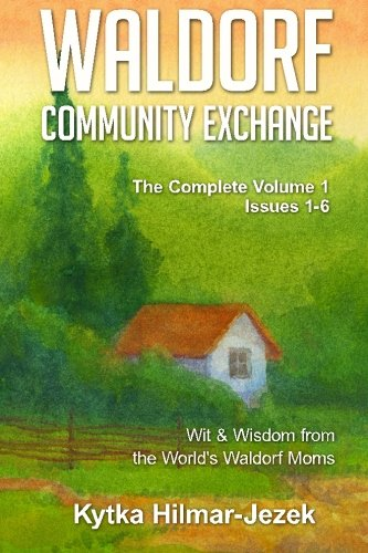 9781480162723: Waldorf Community Exchange: Wit & Wisdom of the World's Waldorf Moms